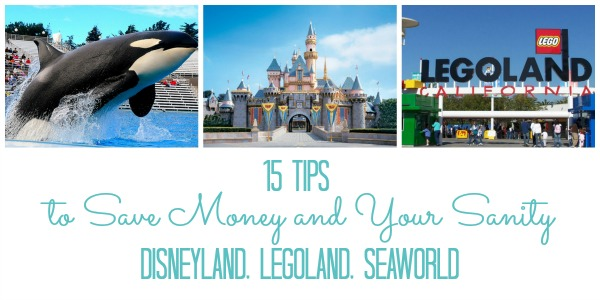 15 Tips to Save Money and Your Sanity at Disneyland Legoland and SeaWorld on mommygoesgreen.com