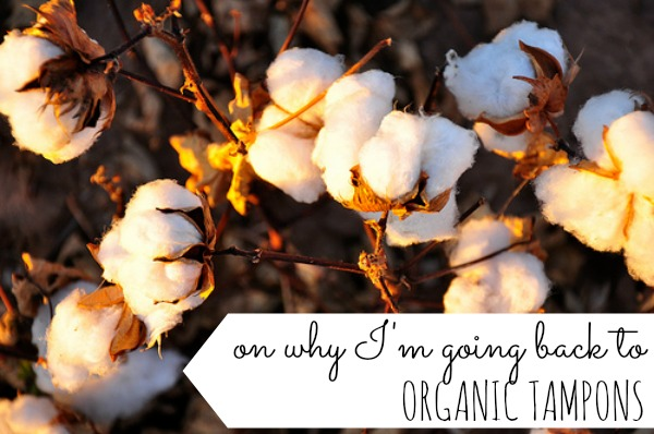 on why I'm going back to organic tampons