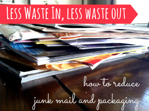 Less Waste In, Less Waste Out: How to Reduce Junk Mail and Packaging