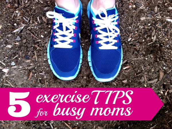 How Busy Moms Get Exercise: 5 Tips for Moms to Squeeze in at Least 7 Minutes of Exercise Every Day