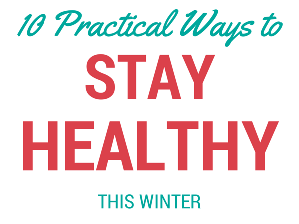 10 practical ways to stay healthy this winter - Mommy Goes ...
